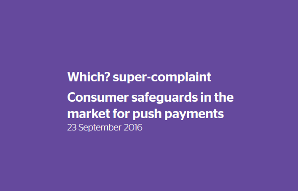 Which? Super-complaint - Consumer safeguards in the market for push payments